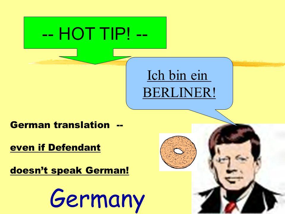 Germany German translation -- even if Defendant doesn't speak German.