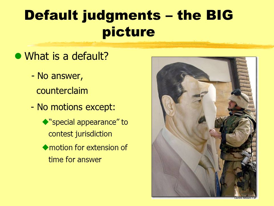 Default judgments – the BIG picture lWhat is a default.