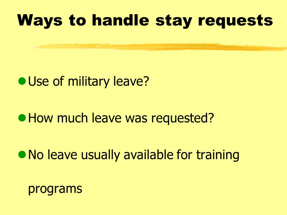 Ways to handle stay requests lUse of military leave.