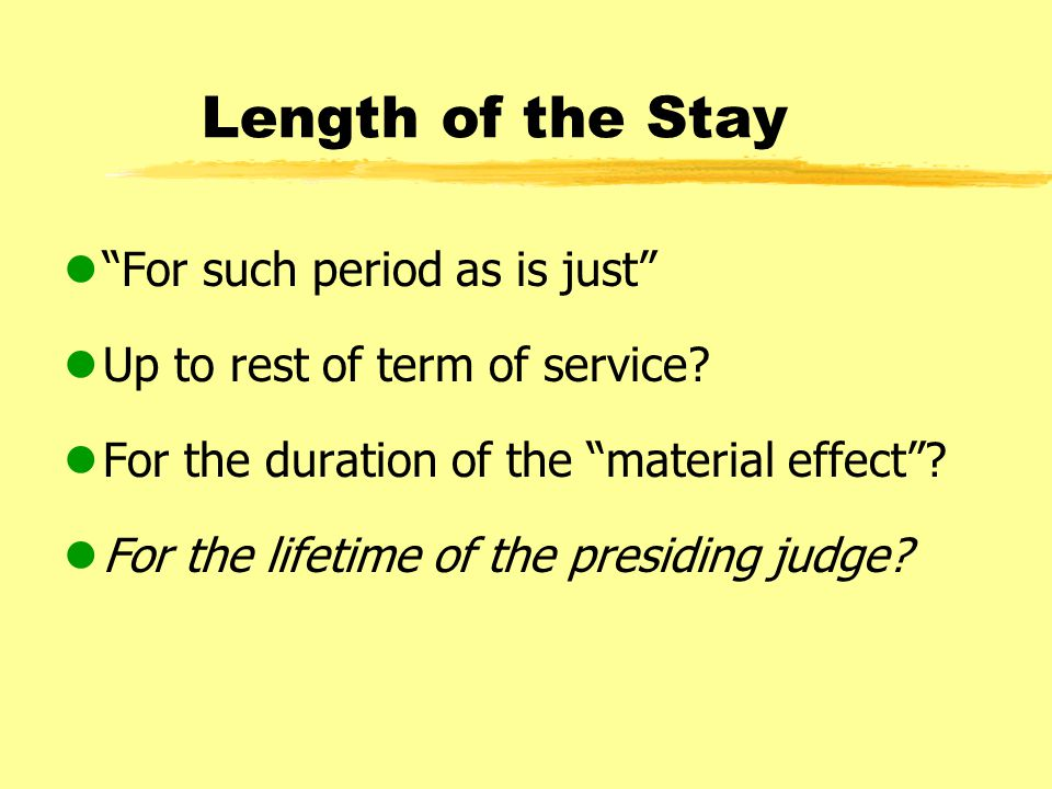 Length of the Stay l For such period as is just lUp to rest of term of service.