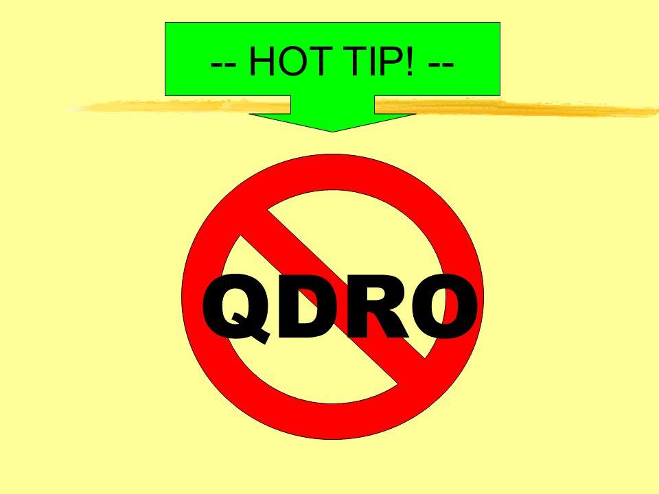 QDRO -- HOT TIP! --