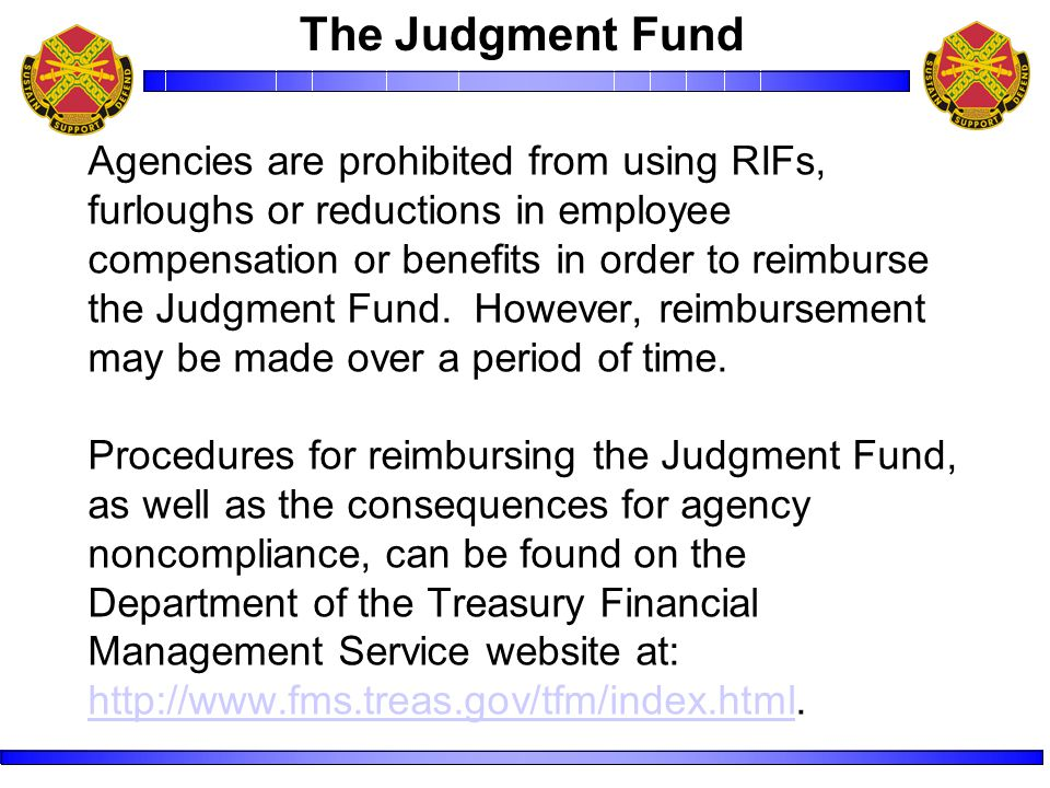 Agencies are prohibited from using RIFs, furloughs or reductions in employee compensation or benefits in order to reimburse the Judgment Fund.