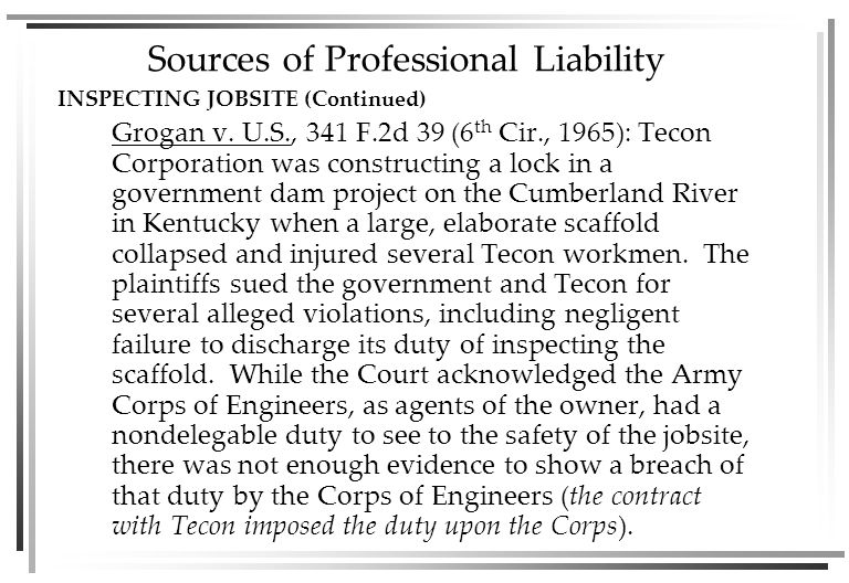 Sources of Professional Liability INSPECTING JOBSITE (Continued) Grogan v.