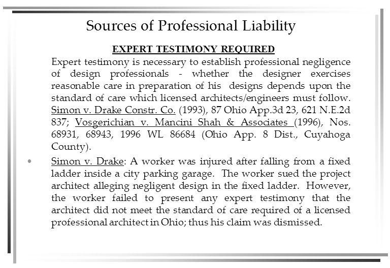 Sources of Professional Liability Strict Liability NON-DELEGABLE DUTY: Duncan v.