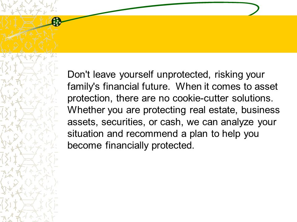 Don t leave yourself unprotected any longer.
