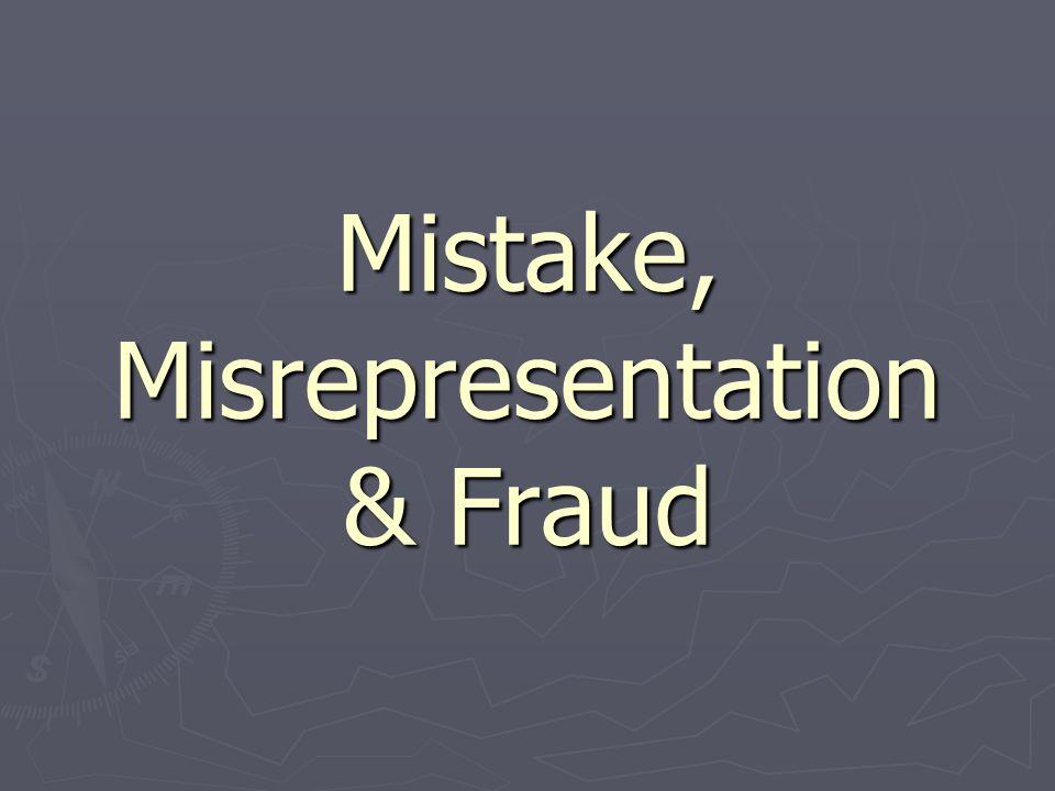 Mistake, Misrepresentation & Fraud