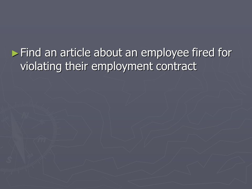 ► Find an article about an employee fired for violating their employment contract