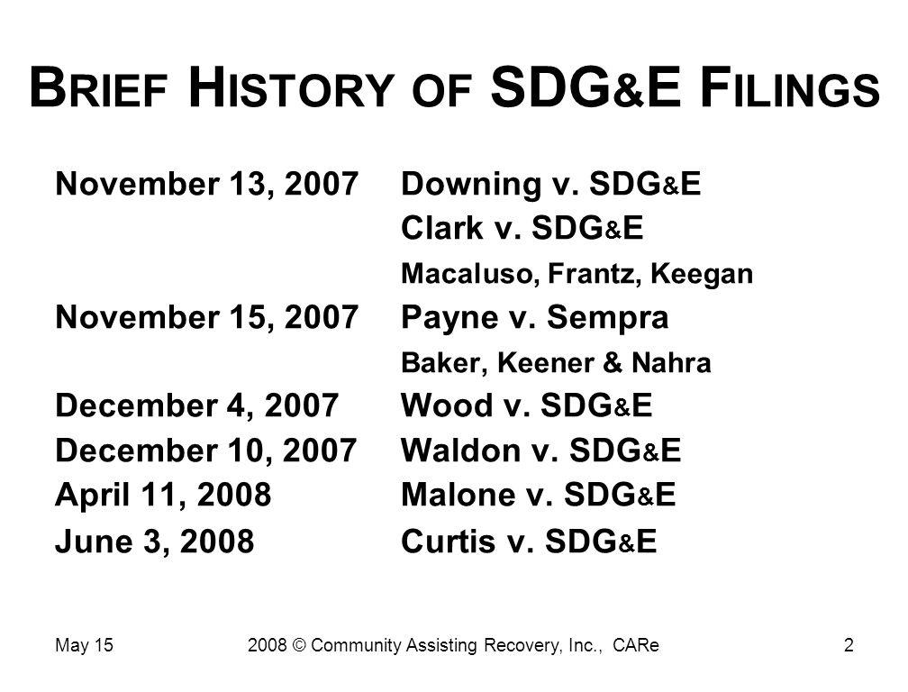 B RIEF H ISTORY OF SDG & E F ILINGS November 13, 2007Downing v.