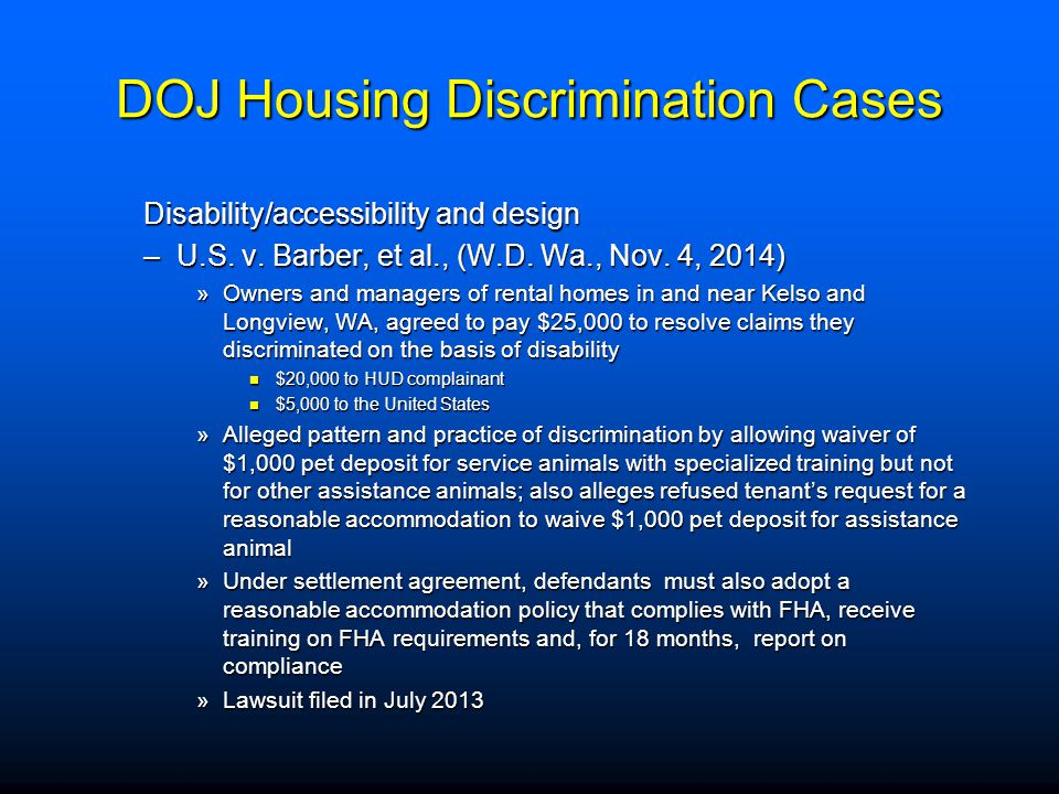 DOJ Housing Discrimination Cases Disability/accessibility and design –U.S. v. Barber, et al., (W.D. Wa., Nov. 4, 2014) »Owners and managers of rental