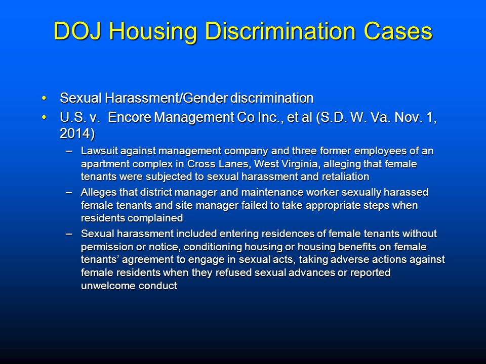 DOJ Housing Discrimination Cases Sexual Harassment/Gender discriminationSexual Harassment/Gender discrimination U.S. v. Encore Management Co Inc., et