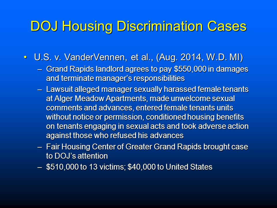 DOJ Housing Discrimination Cases U.S. v. VanderVennen, et al., (Aug. 2014, W.D. MI)U.S. v. VanderVennen, et al., (Aug. 2014, W.D. MI) –Grand Rapids la