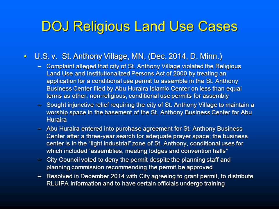 DOJ Religious Land Use Cases U.S. v. St. Anthony Village, MN, (Dec. 2014, D. Minn.)U.S. v. St. Anthony Village, MN, (Dec. 2014, D. Minn.) –Complaint a
