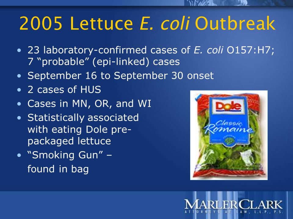 "51 2005 Lettuce E. coli Outbreak 23 laboratory-confirmed cases of E. coli O157:H7; 7 ""probable"" (epi-linked) cases September 16 to September 30 onset"