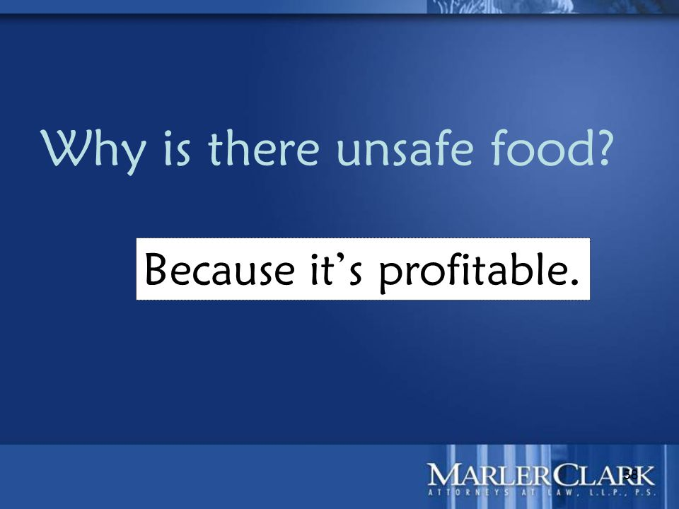 58 Why is there unsafe food? Because it's profitable.