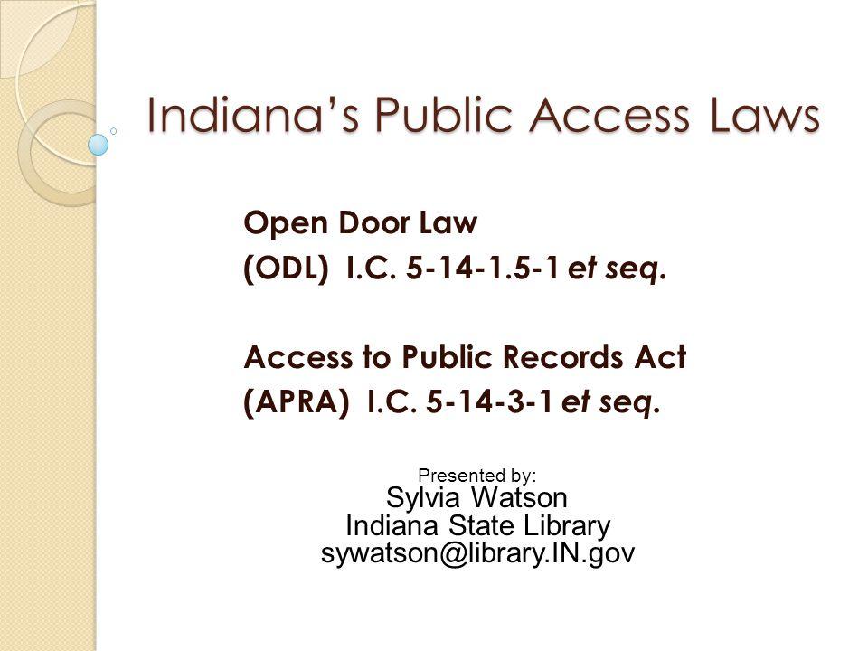 Open Door Laws The Open Door Law ( ODL ) Ind.