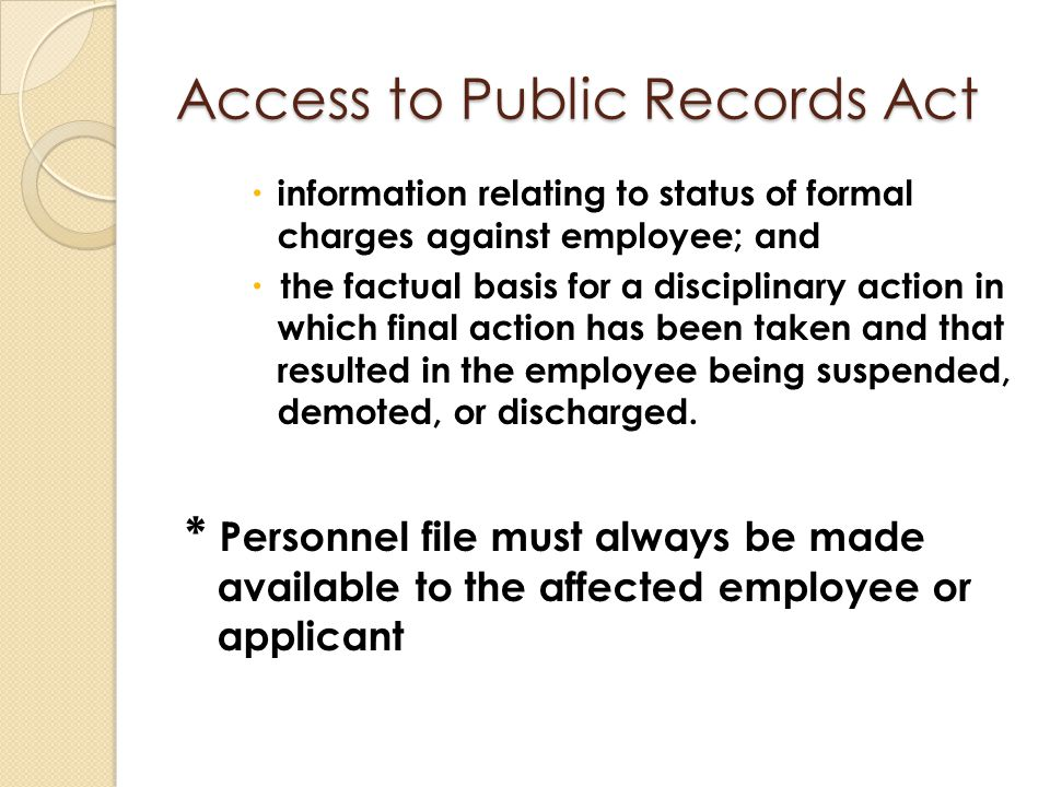 Access to Public Records Act  information relating to status of formal charges against employee; and  the factual basis for a disciplinary action in