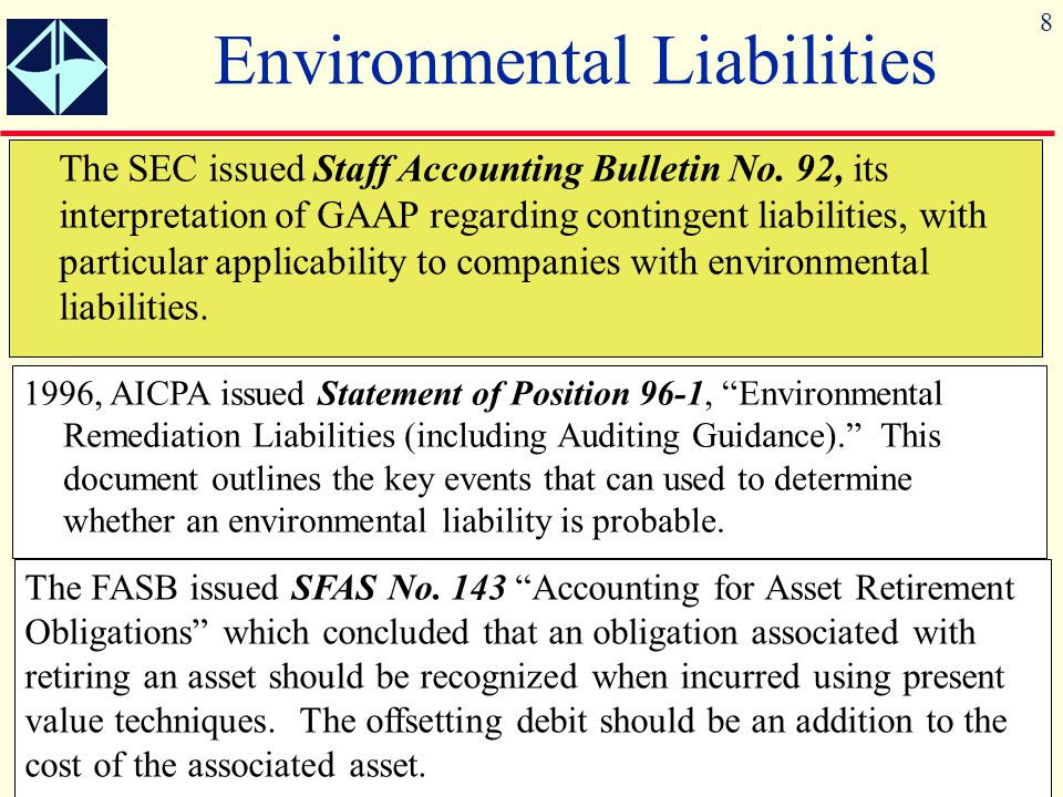 8 Environmental Liabilities The SEC issued Staff Accounting Bulletin No.
