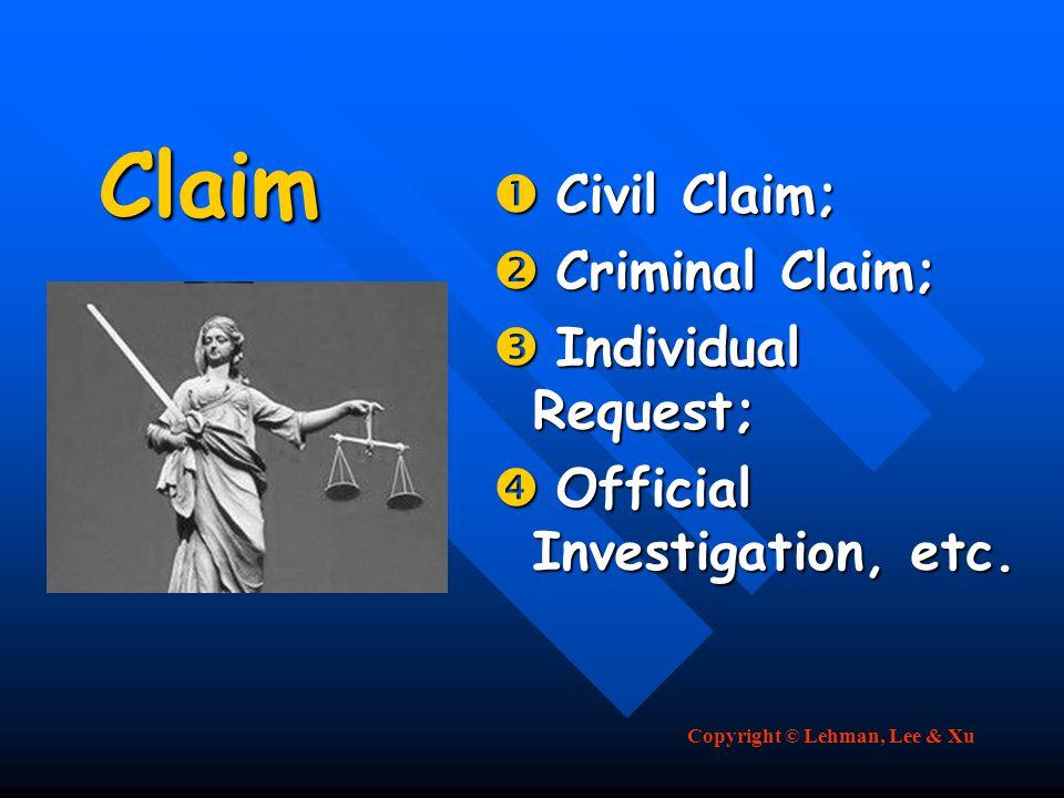 Copyright © Lehman, Lee & Xu Claim  Civil Claim;  Criminal Claim;  Individual Request;  Official Investigation, etc.