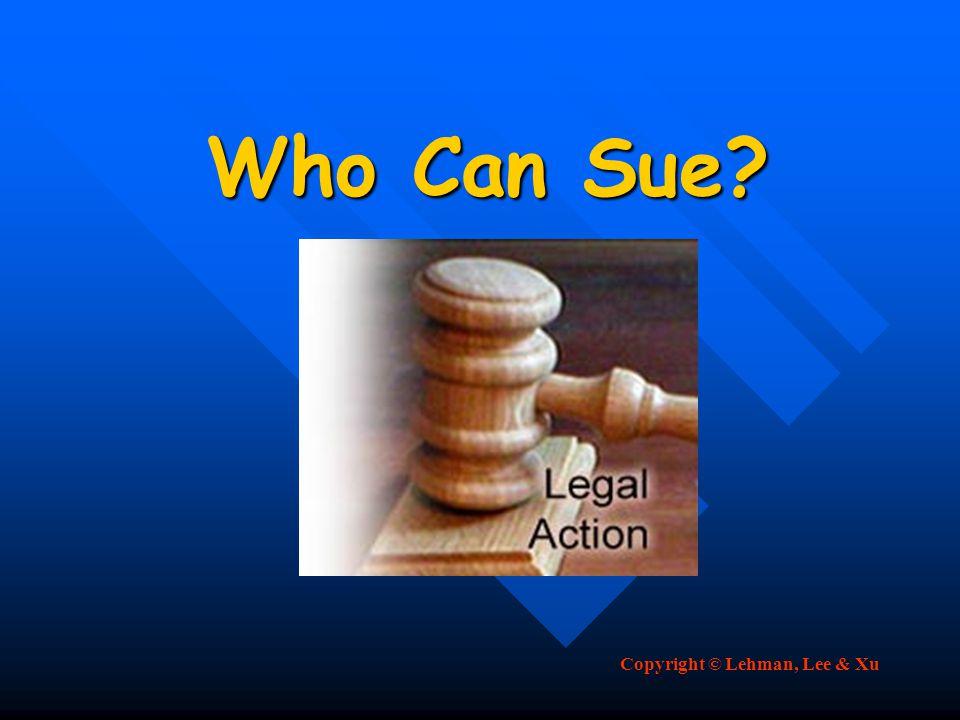 Copyright © Lehman, Lee & Xu Who Can Sue?