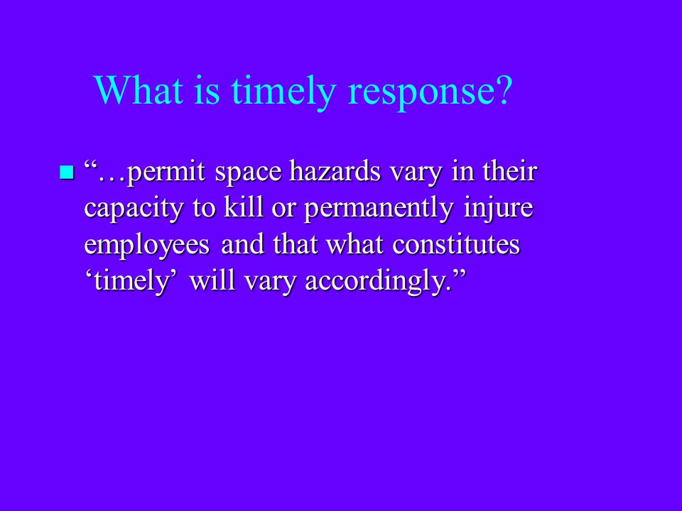 Employer shall ensure... n (i) The outside rescuer can effectively respond in a timely manner to rescue summons. n (ii) The outside rescuer is equippe