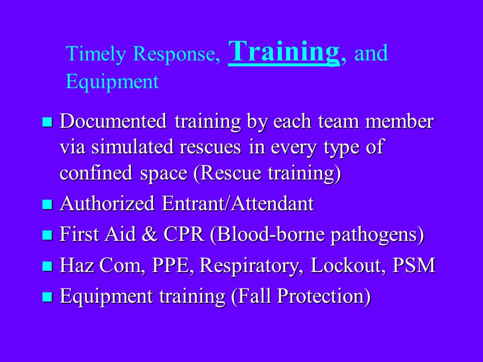 Timely Response, Training, and Equipment n Rescue n Retrieval n Ventilation & Atmospheric Monitoring n Barriers n Access/Egress (ladders, etc...) n Li
