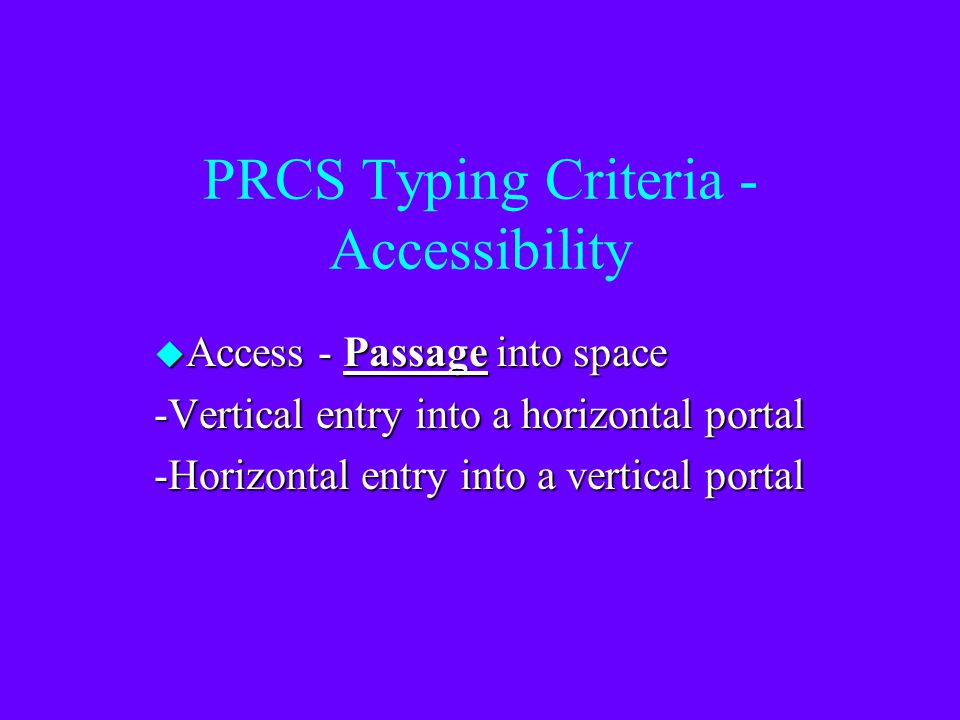 "PRCS Typing Criteria - Opening Size -24"" or larger -Less than 24"" (ID measured at smallest width)"