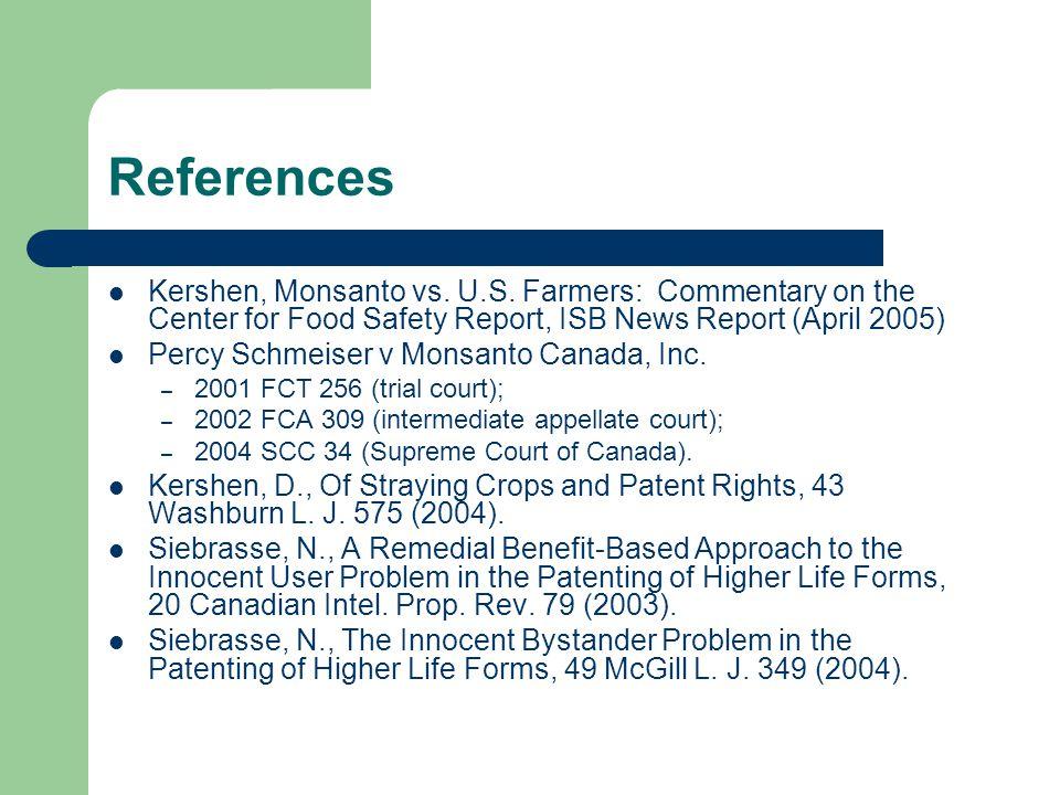References Kershen, Monsanto vs. U.S.