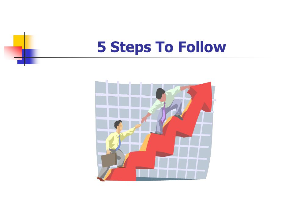 5 Steps To Follow