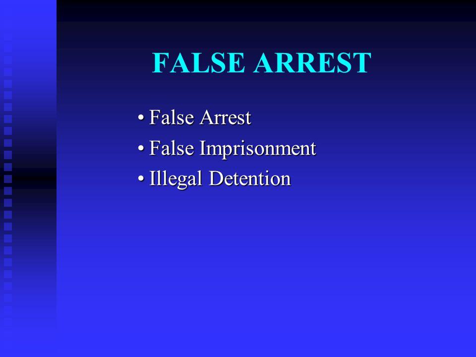 FALSE ARREST False ArrestFalse Arrest False ImprisonmentFalse Imprisonment Illegal DetentionIllegal Detention