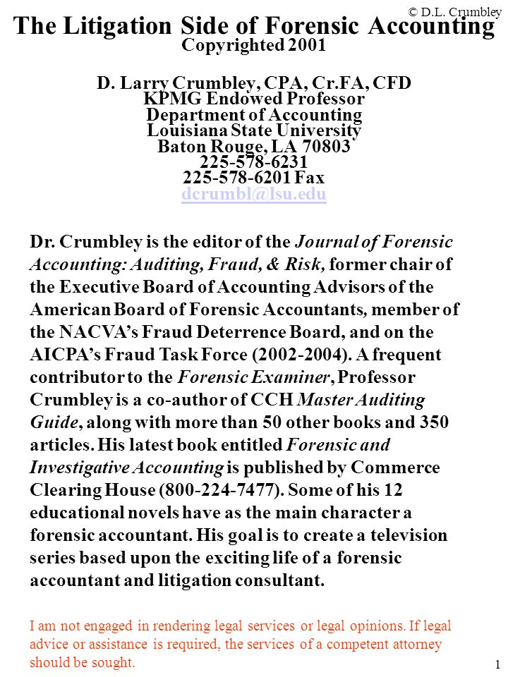 © D.L.Crumbley 1 The Litigation Side of Forensic Accounting Copyrighted 2001 D.