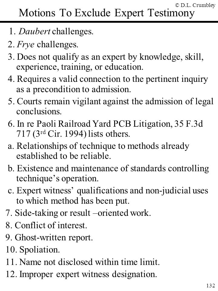 © D.L.Crumbley 132 Motions To Exclude Expert Testimony 1.
