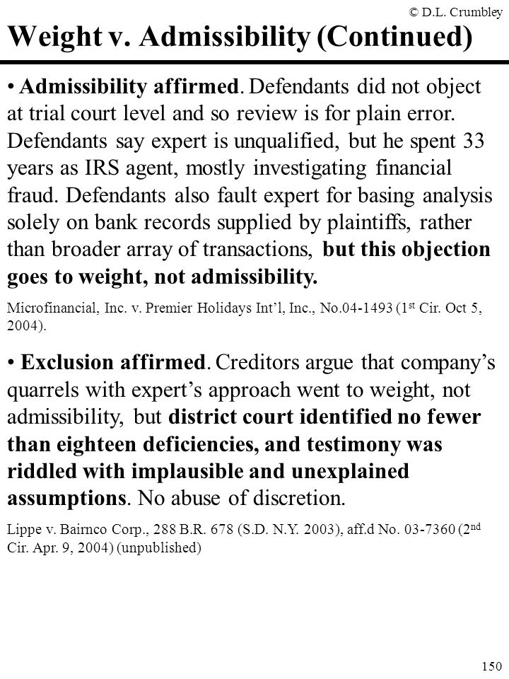 © D.L.Crumbley 150 Weight v. Admissibility (Continued) Admissibility affirmed.