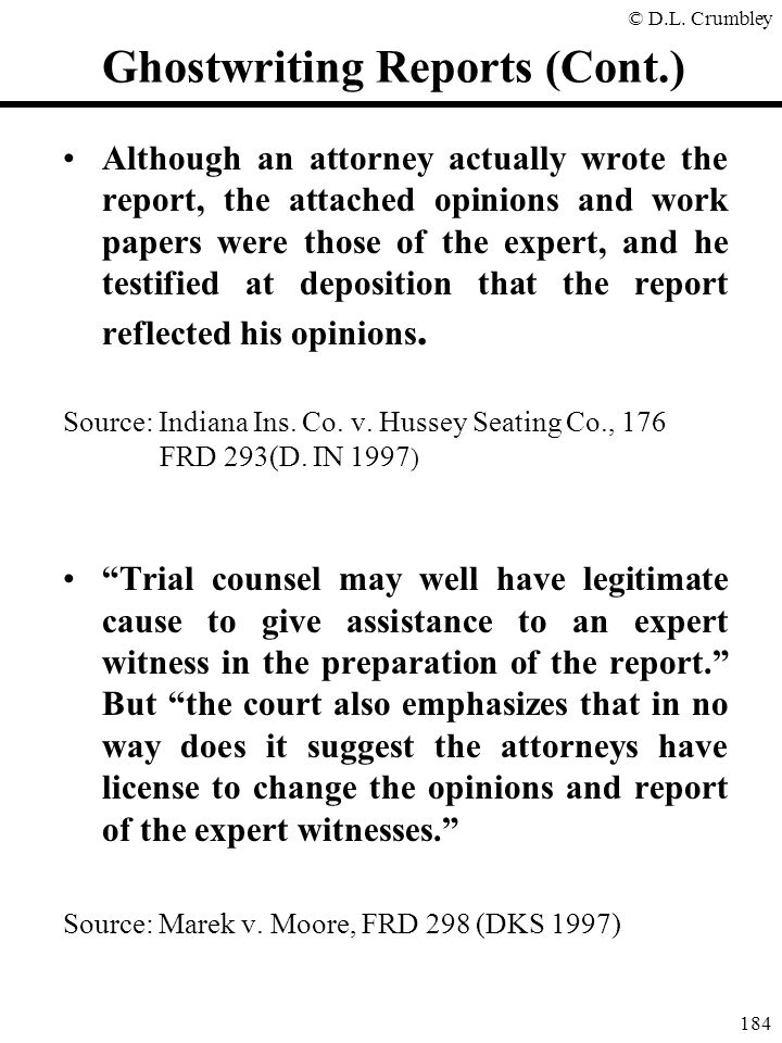 © D.L. Crumbley 184 Ghostwriting Reports (Cont.) Although an attorney actually wrote the report, the attached opinions and work papers were those of t
