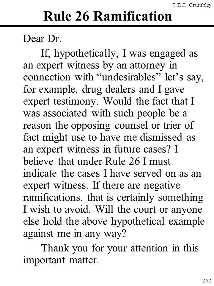 © D.L.Crumbley 252 Rule 26 Ramification Dear Dr.