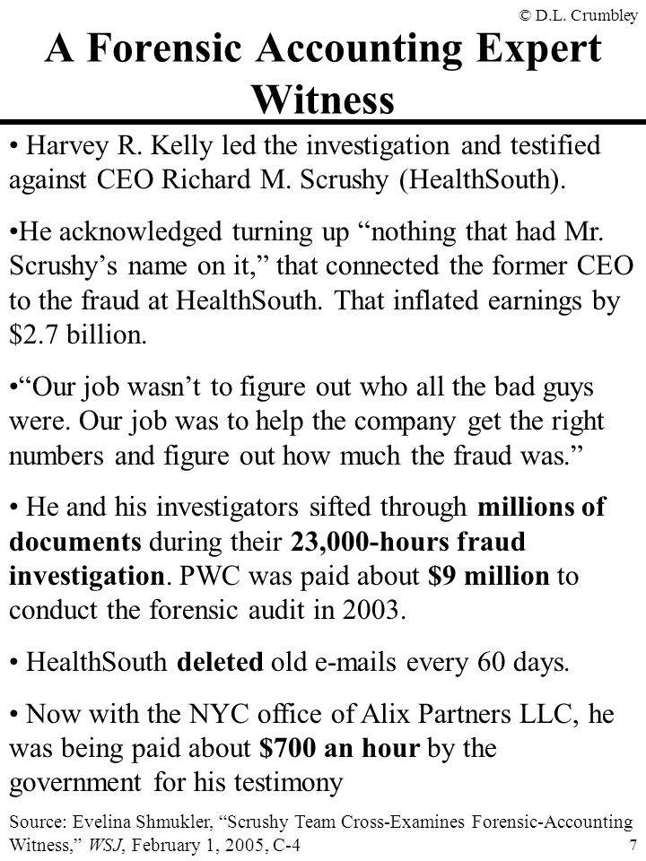 © D.L.Crumbley 7 A Forensic Accounting Expert Witness Harvey R.