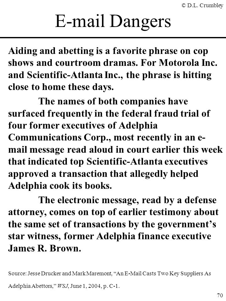 © D.L. Crumbley 70 E-mail Dangers Aiding and abetting is a favorite phrase on cop shows and courtroom dramas. For Motorola Inc. and Scientific-Atlanta