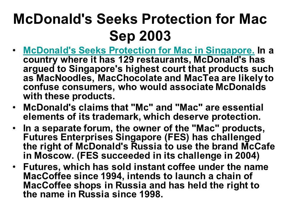 McDonald s Seeks Protection for Mac Sep 2003 McDonald s Seeks Protection for Mac in Singapore.