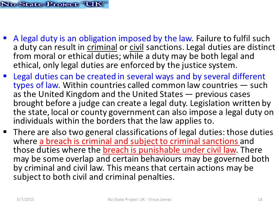  A legal duty is an obligation imposed by the law.