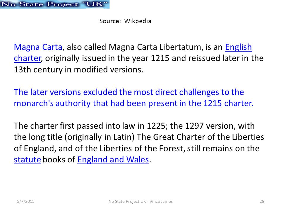 Magna Carta, also called Magna Carta Libertatum, is an English charter, originally issued in the year 1215 and reissued later in the 13th century in modified versions.