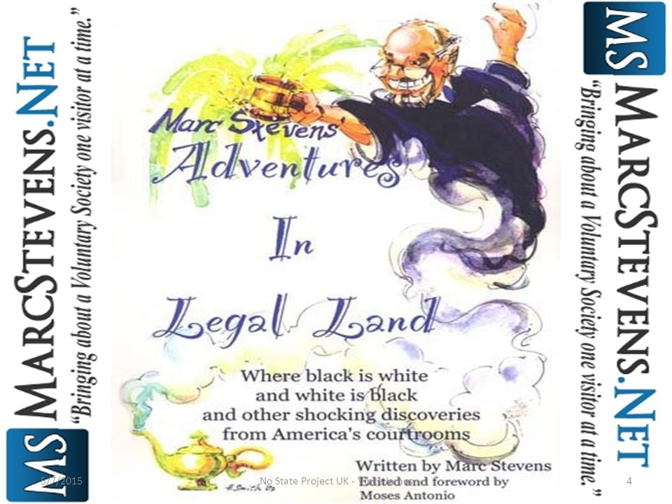 Marc Stevens is the author of the now infamous, inter-continental cult classic Adventures in Legal Land , and is currently soon to release his second book Government Indicted .