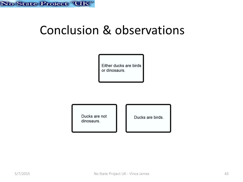 Conclusion & observations 5/7/201543No State Project UK - Vince James