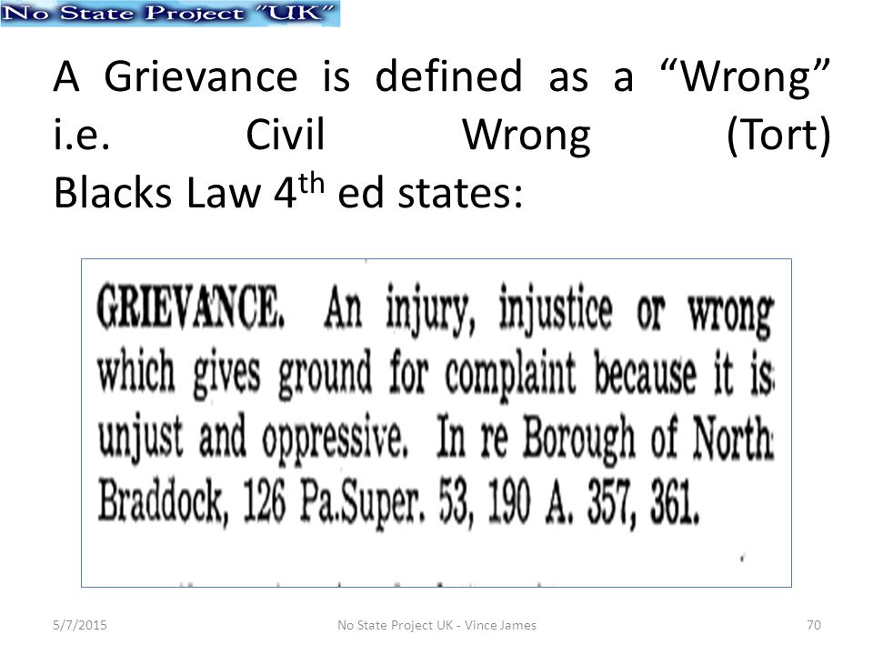 A Grievance is defined as a Wrong i.e.