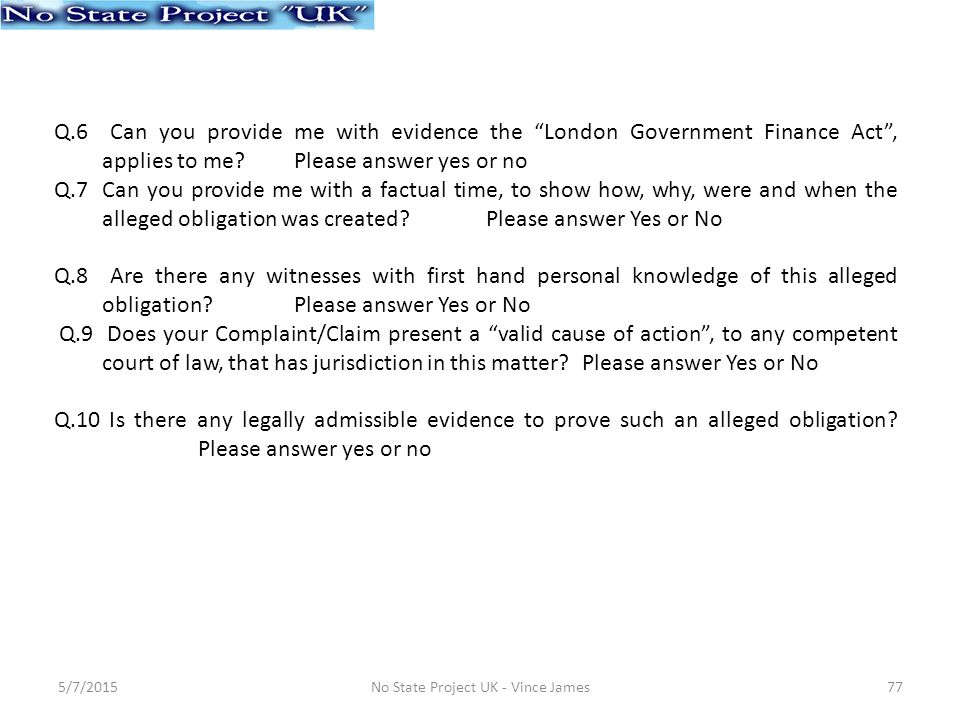 Q.6 Can you provide me with evidence the London Government Finance Act , applies to me.