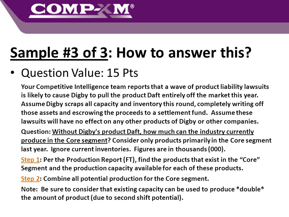 Sample #3 of 3: How to answer this? Question Value: 15 Pts Your Competitive Intelligence team reports that a wave of product liability lawsuits is lik