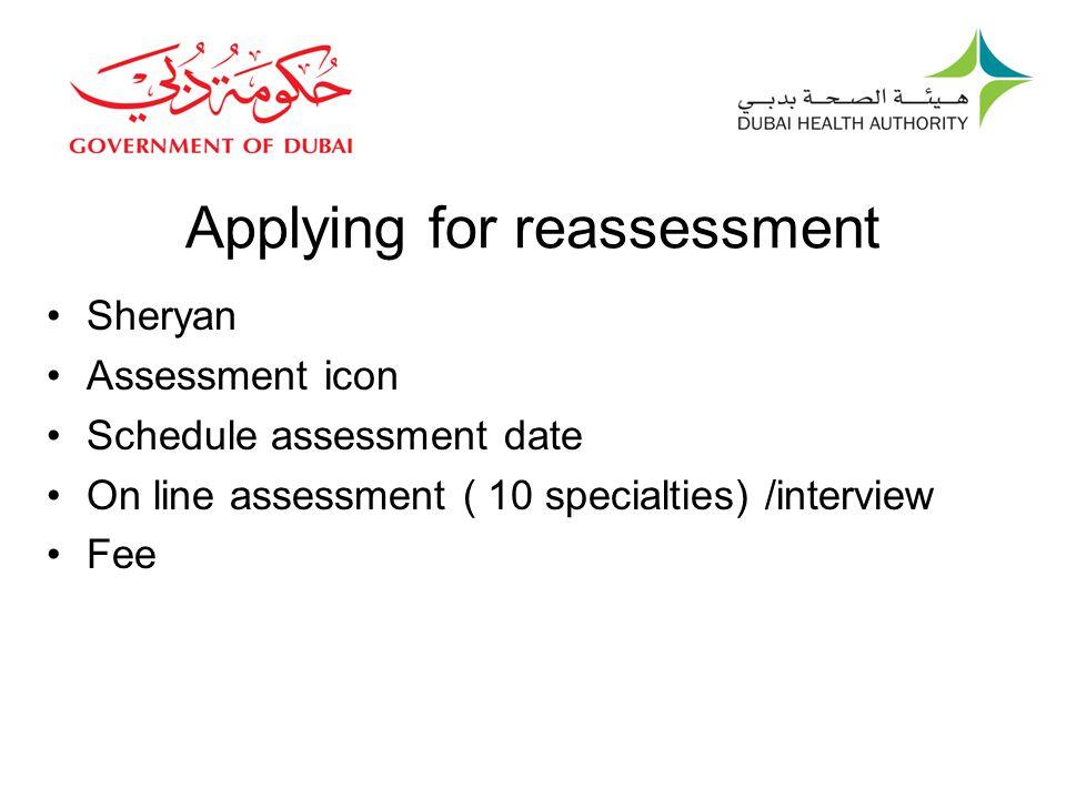 Applying for reassessment Sheryan Assessment icon Schedule assessment date On line assessment ( 10 specialties) /interview Fee