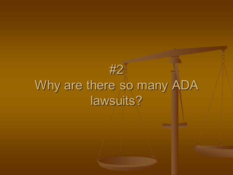 #2 Why are there so many ADA lawsuits