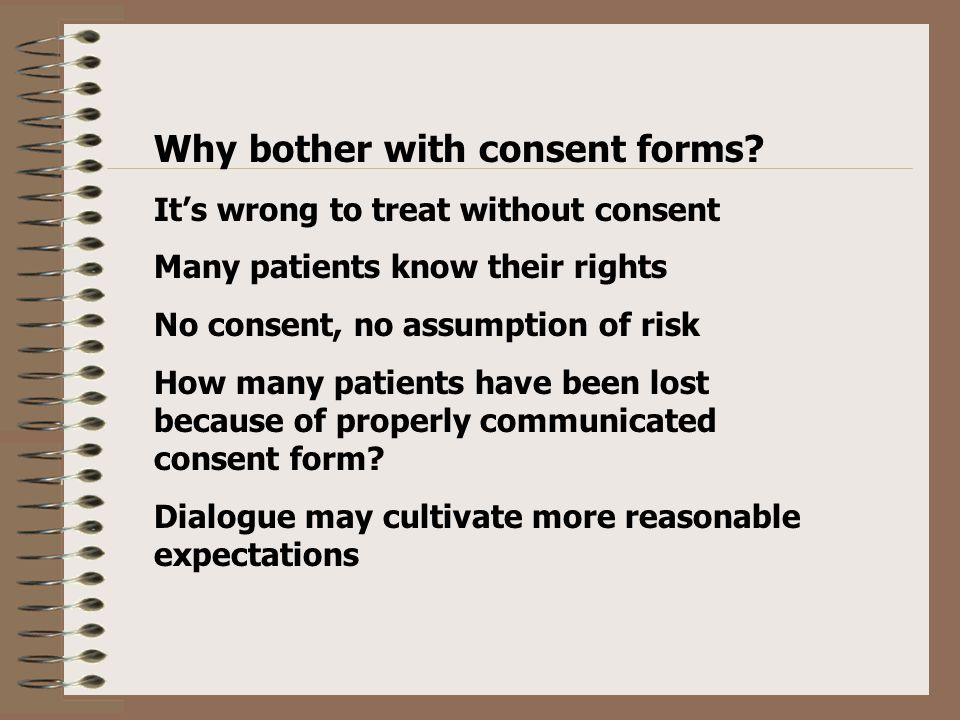 Why bother with consent forms.