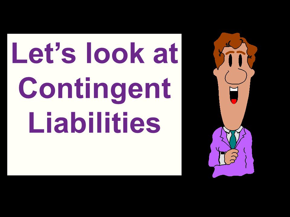 Let's look at Contingent Liabilities