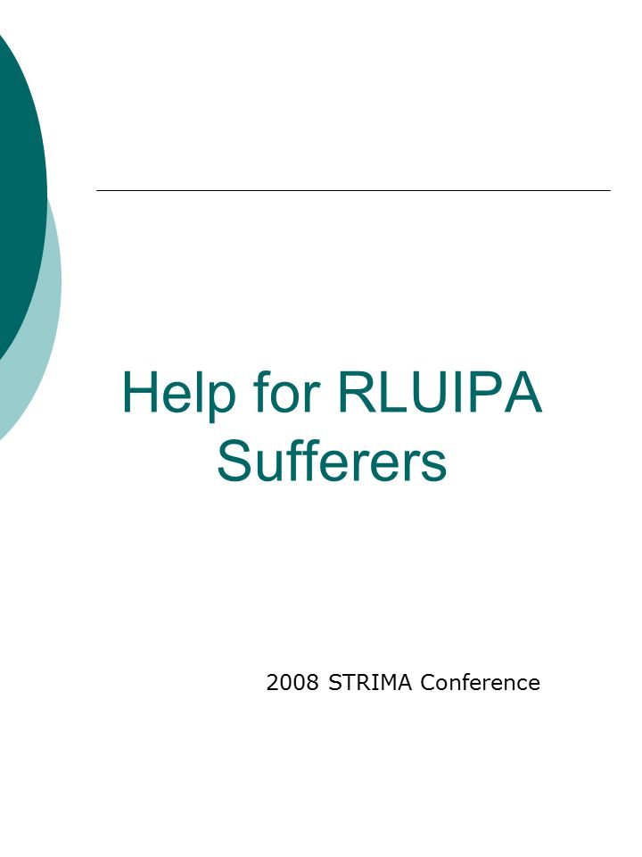 Help for RLUIPA Sufferers 2008 STRIMA Conference
