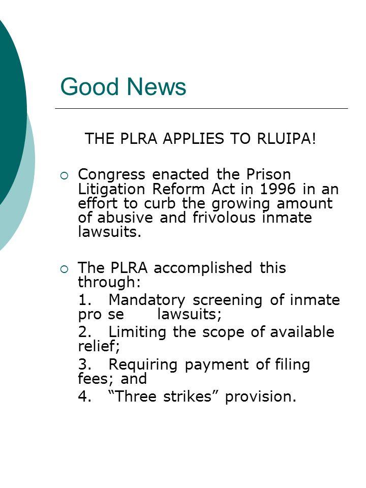 Good News THE PLRA APPLIES TO RLUIPA.